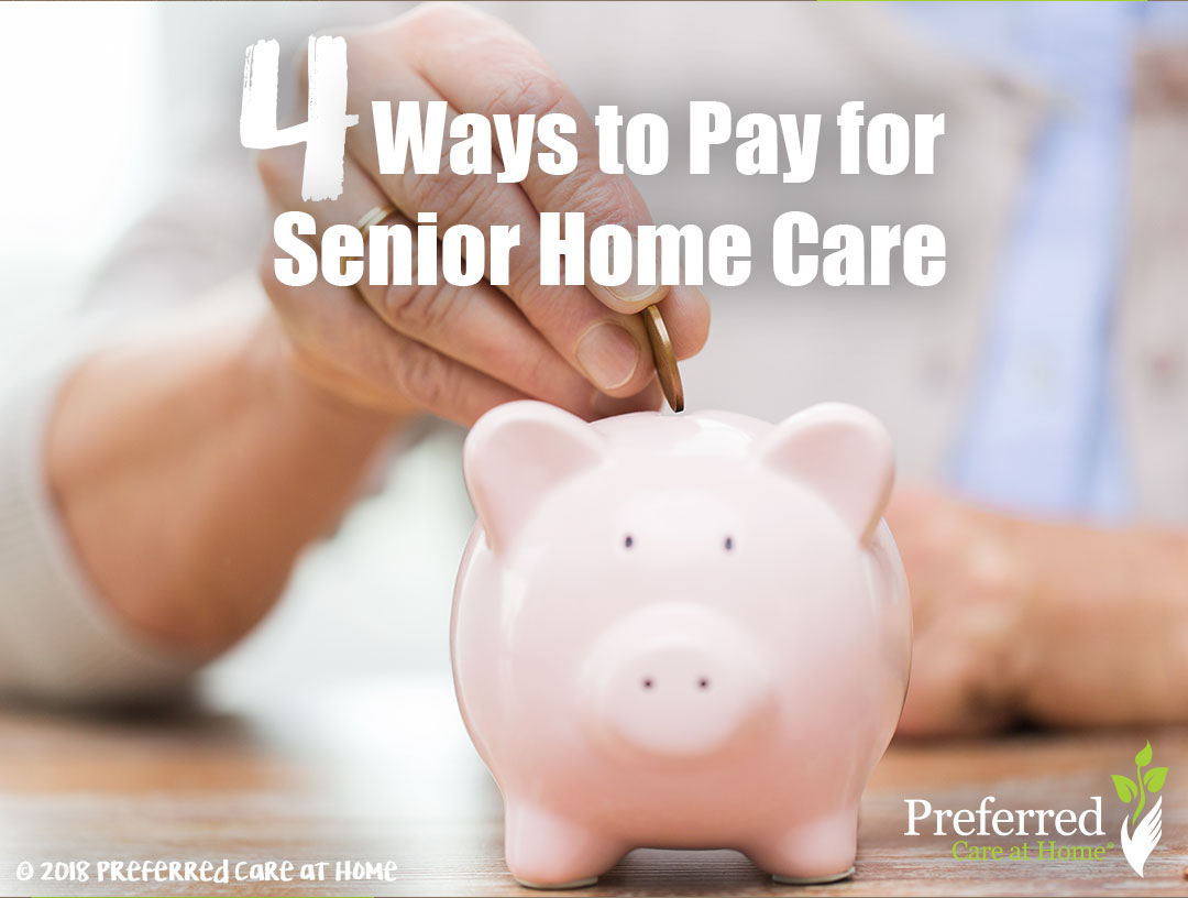 4 Ways to Pay for Senior Home Care