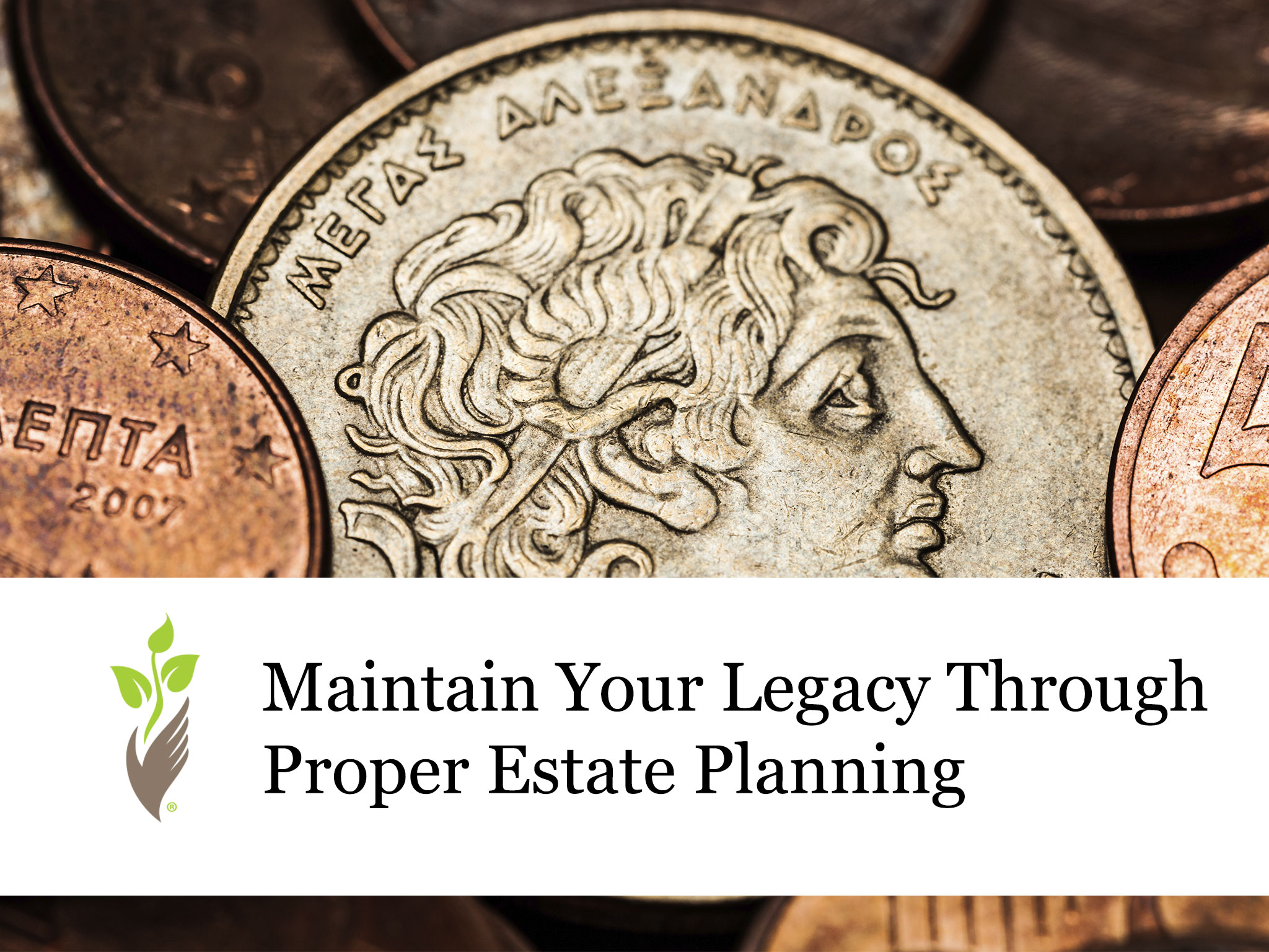 Maintain Your Legacy Through Proper Estate Planning