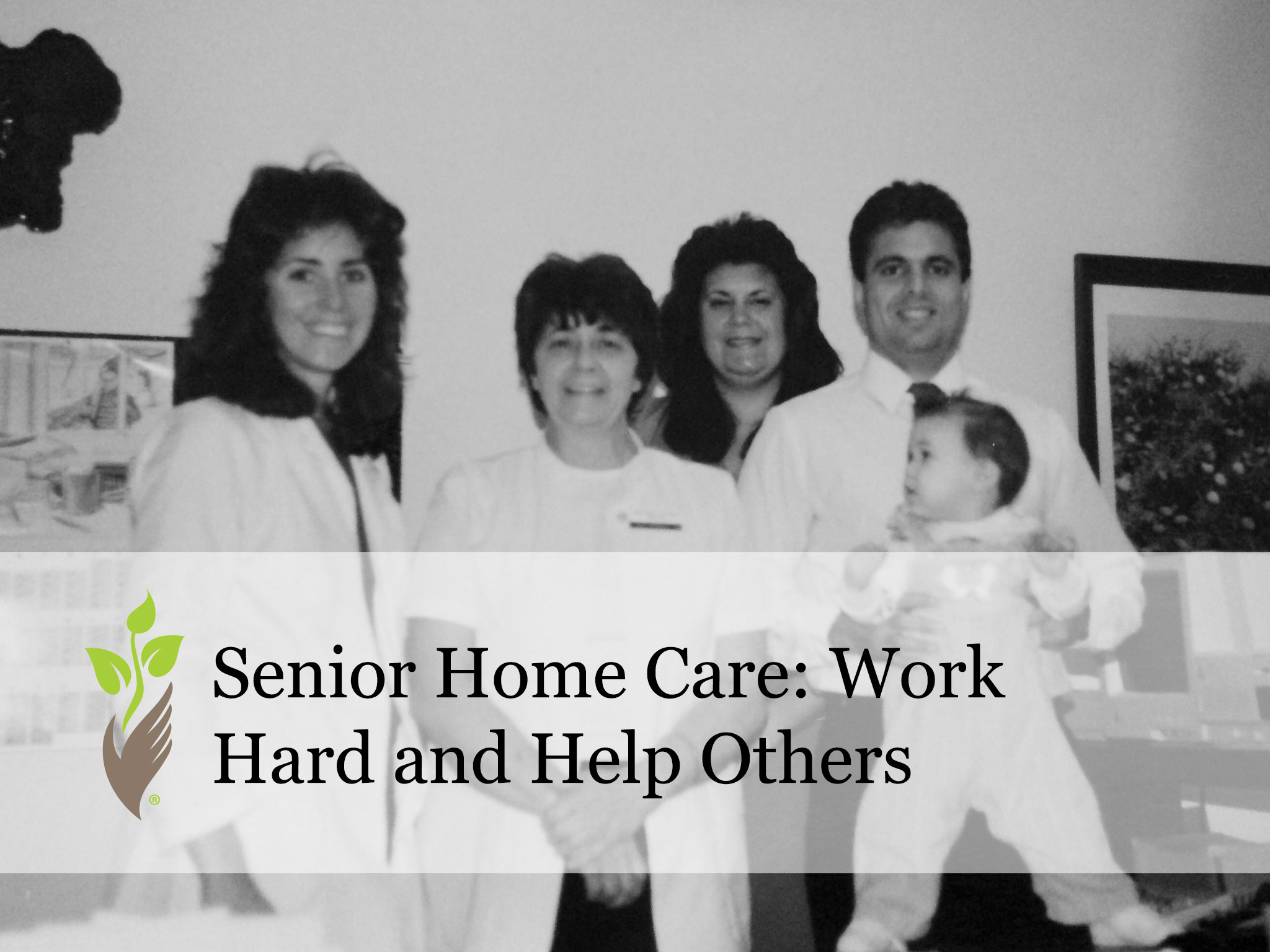 Senior Home Care: Work Hard and Help Others