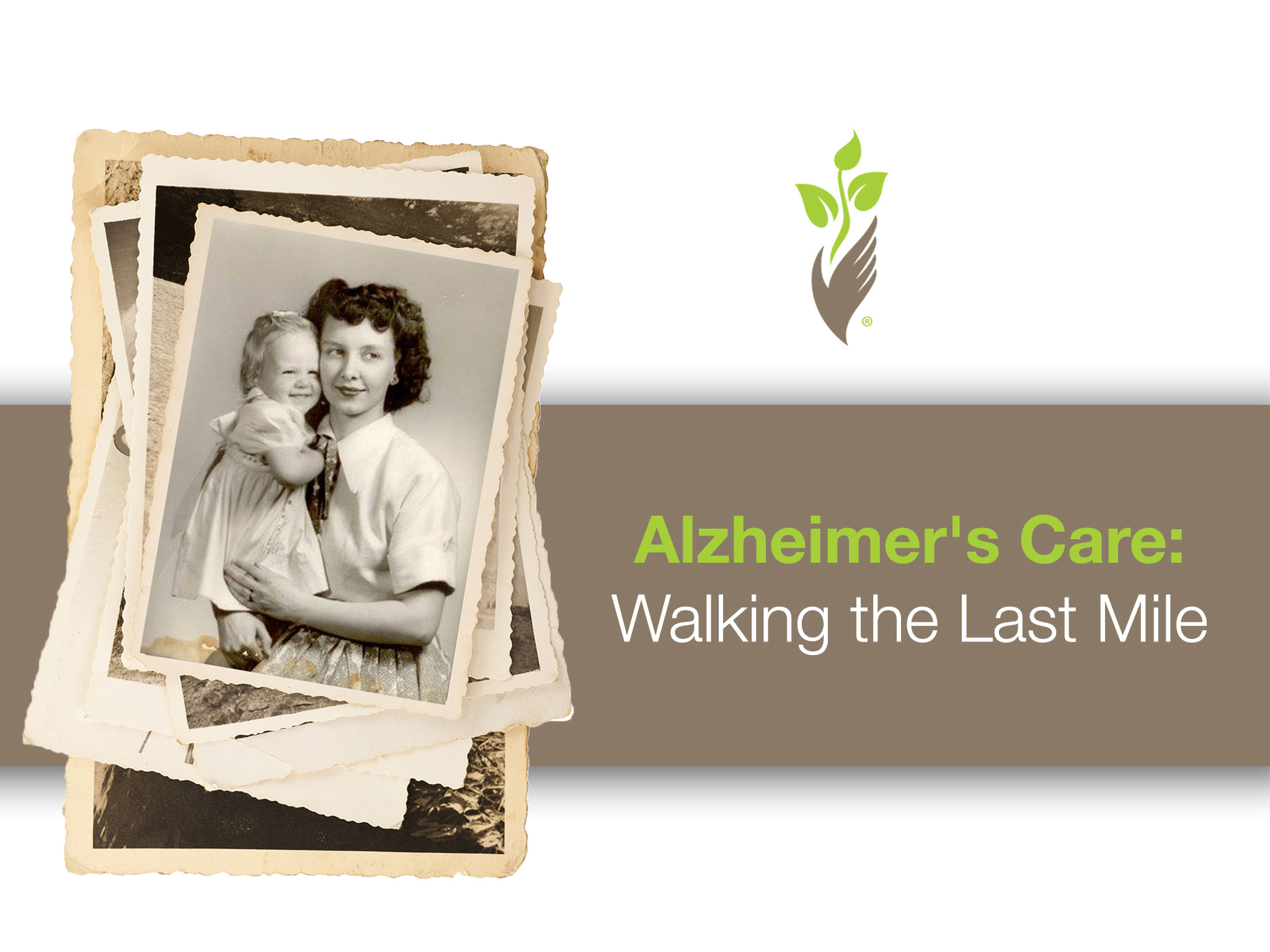 Alzheimer's Care: Walking the Last Mile