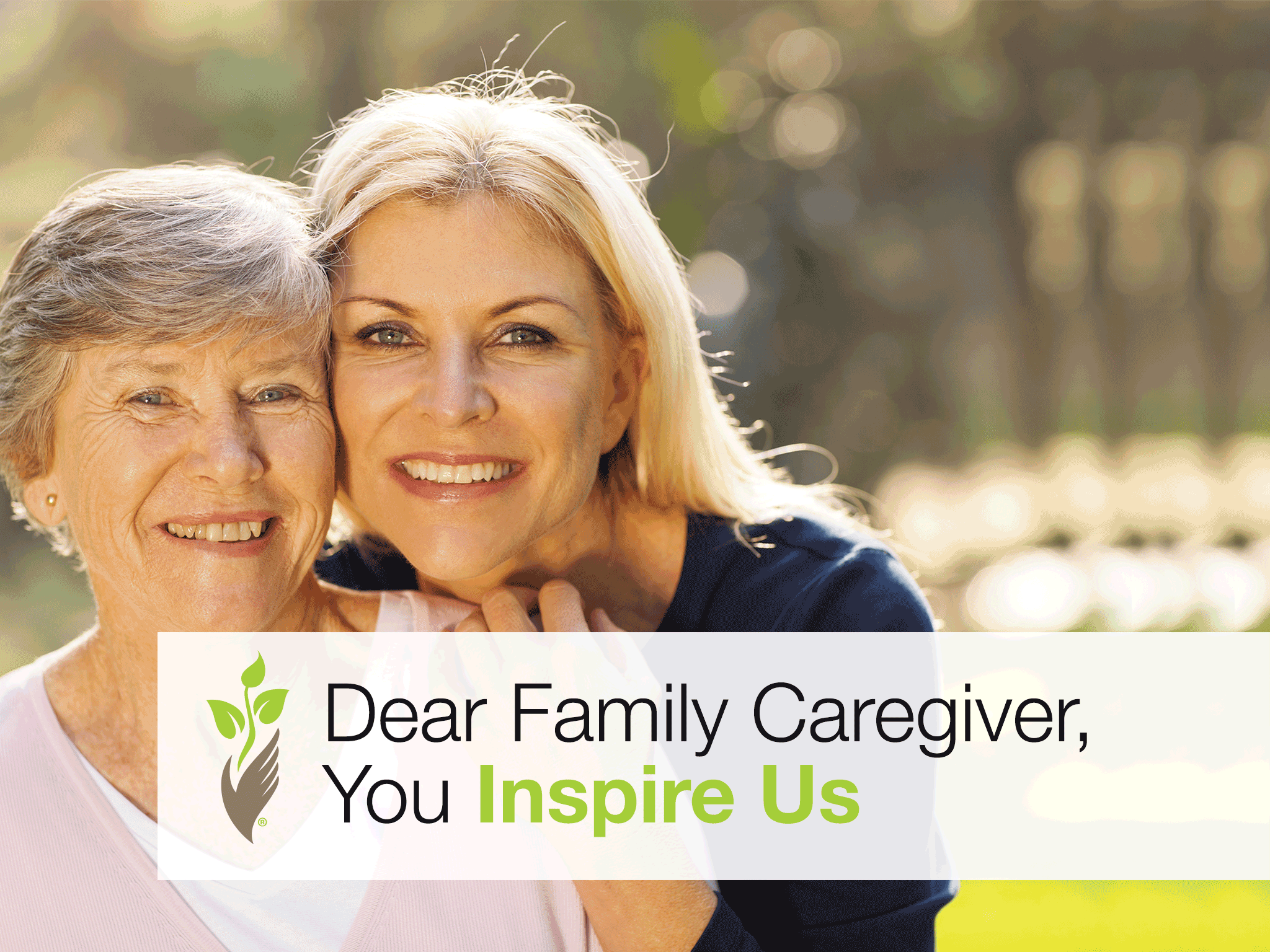 Dear Family Caregiver, You Inspire Us