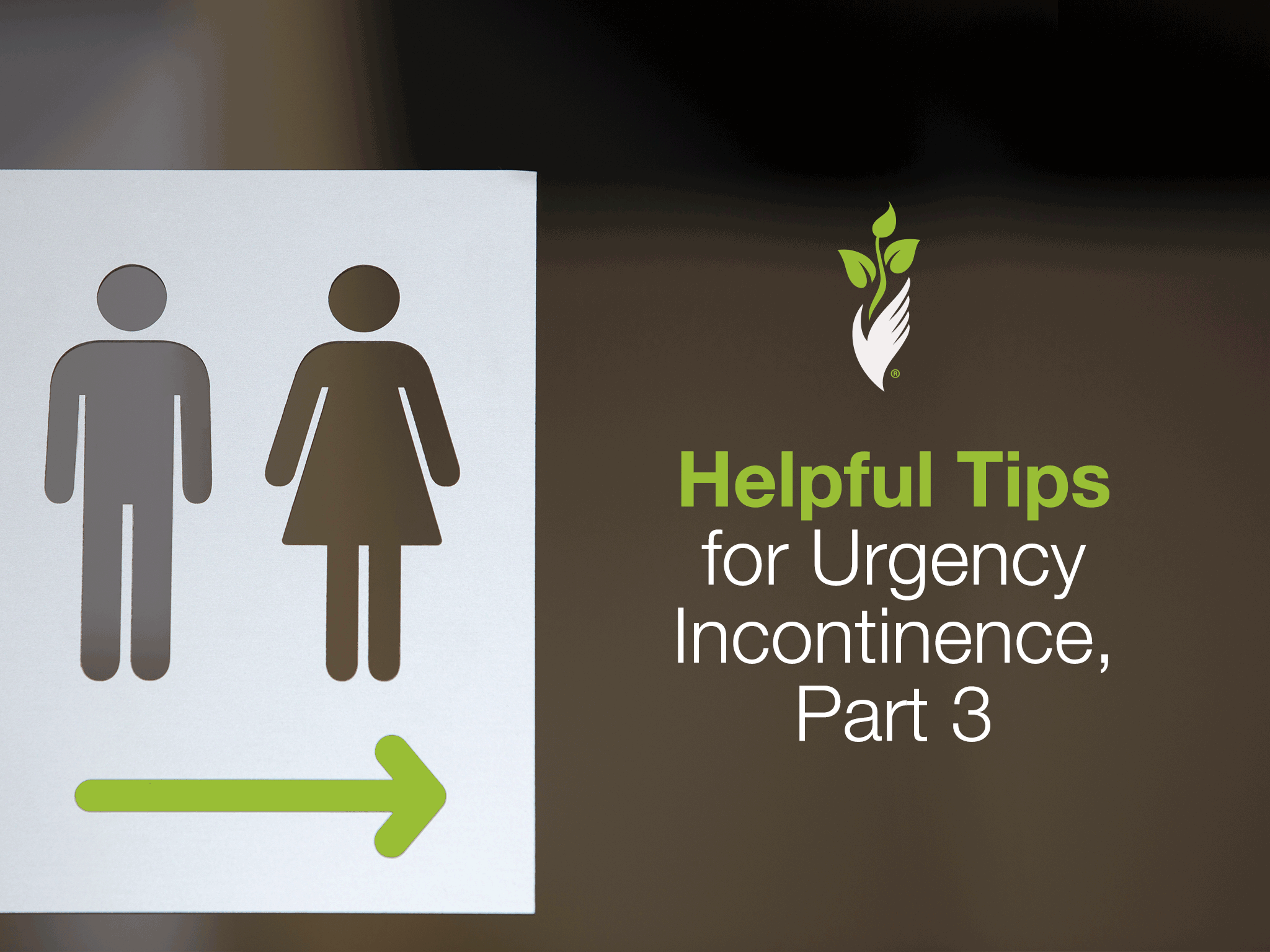 Helpful Tips for Urgency Incontinence, Part 3
