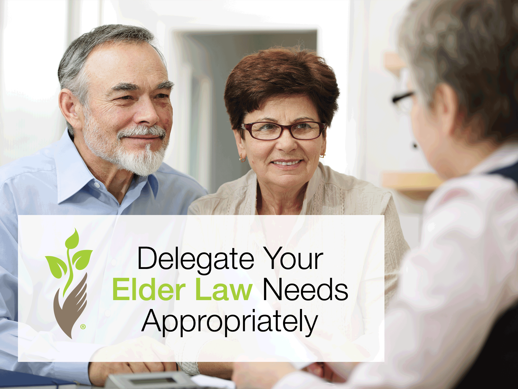 Delegate Your Elder Law Needs Appropriately