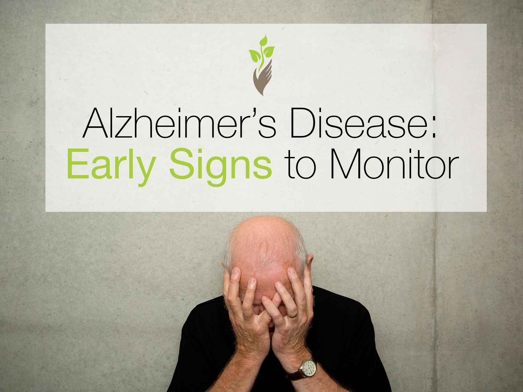 Alzheimer's Disease: Early Signs to Monitor