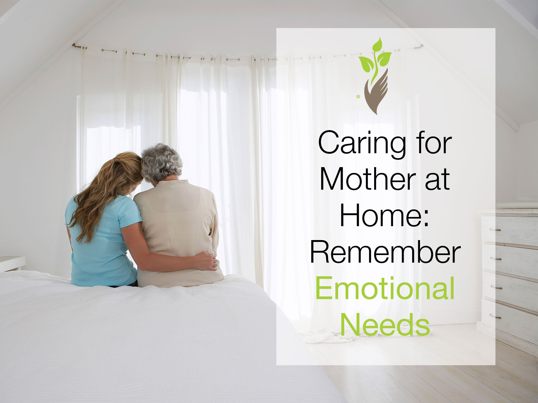Caring for Mother at Home: Remember Emotional Needs
