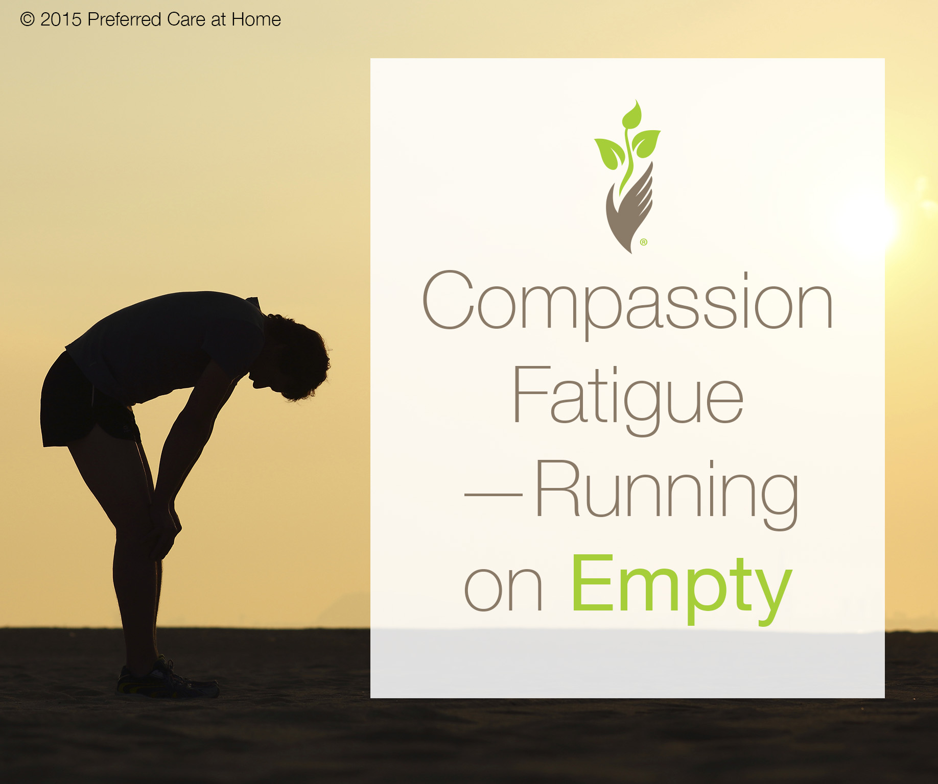 Compassion Fatigue —Running on Empty