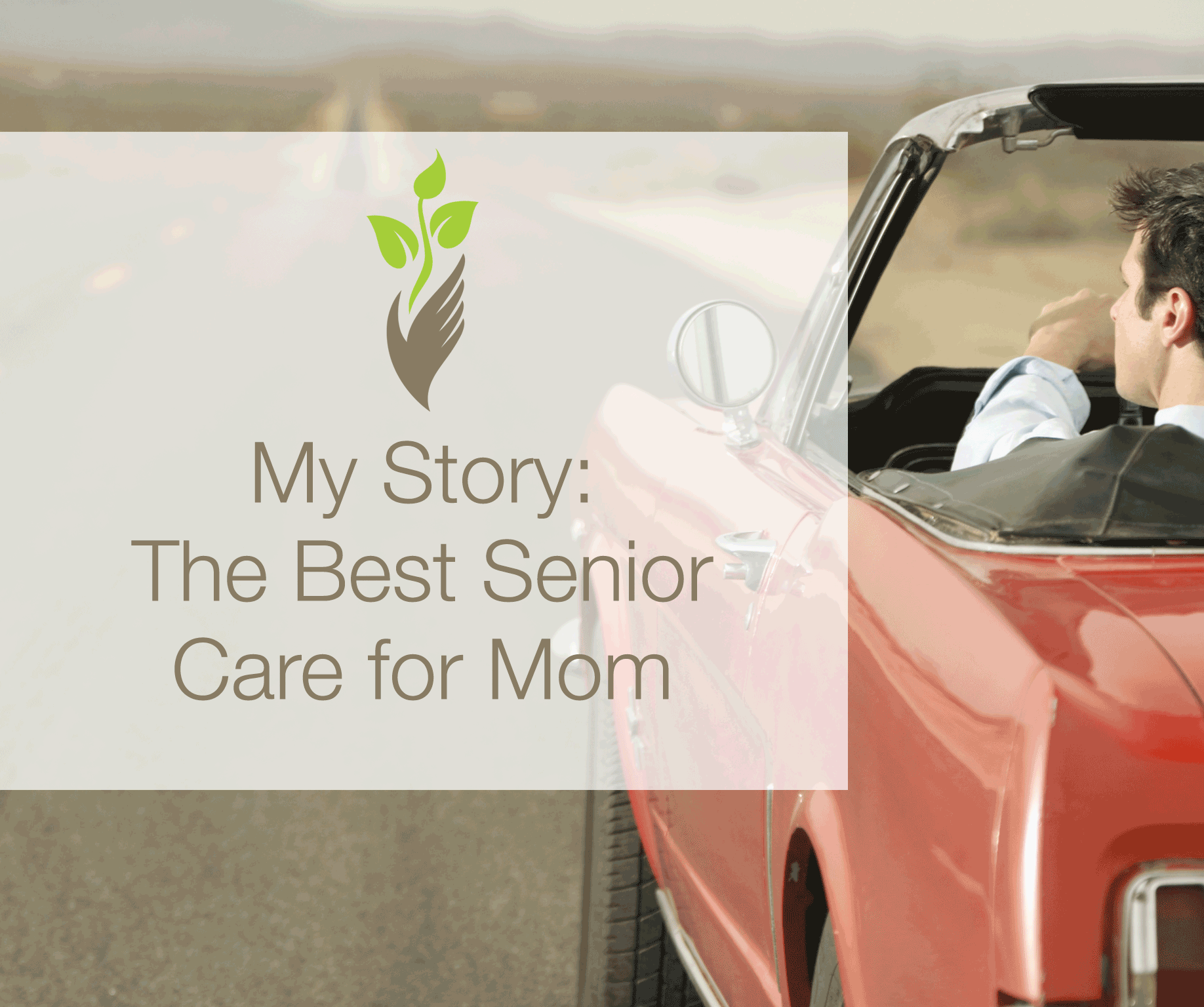 My Story: The Best Senior Care for Mom