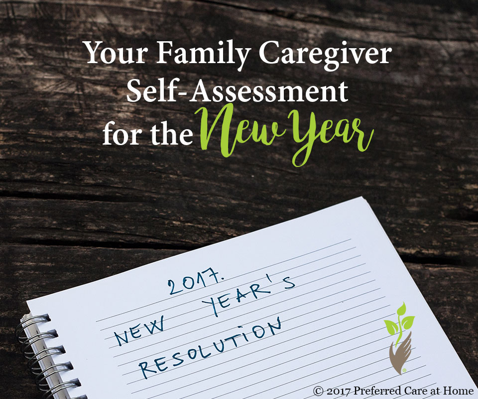 Your Family Caregiver Self-Assessment for the New Year