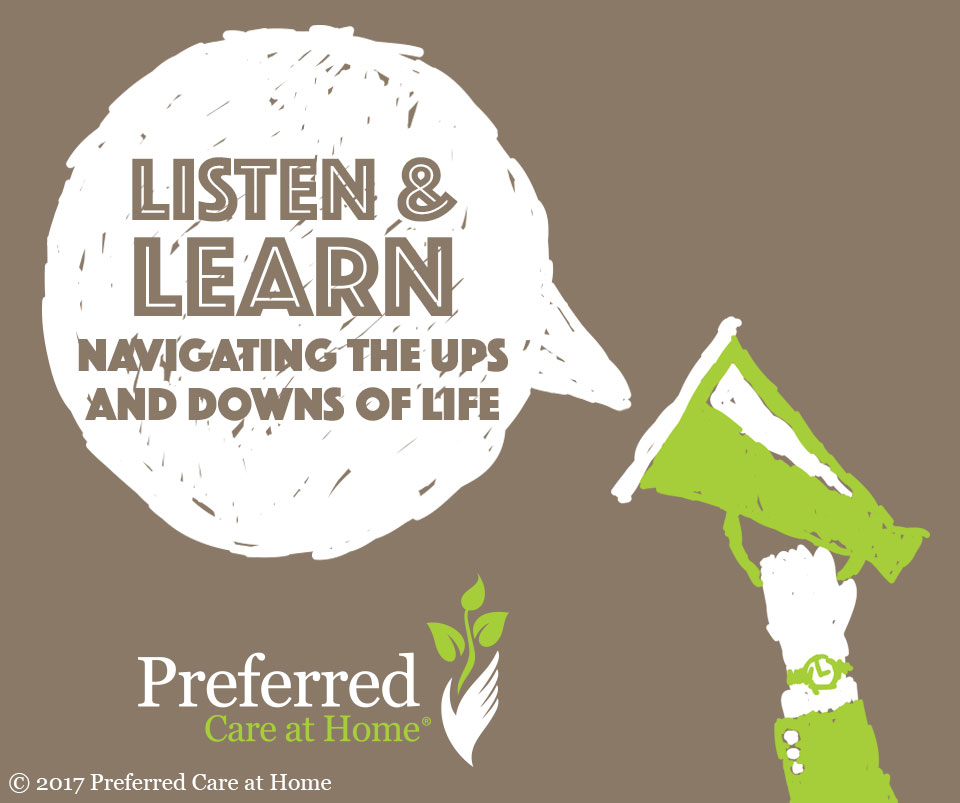 Listen and Learn: Navigating the Ups and Downs of Life