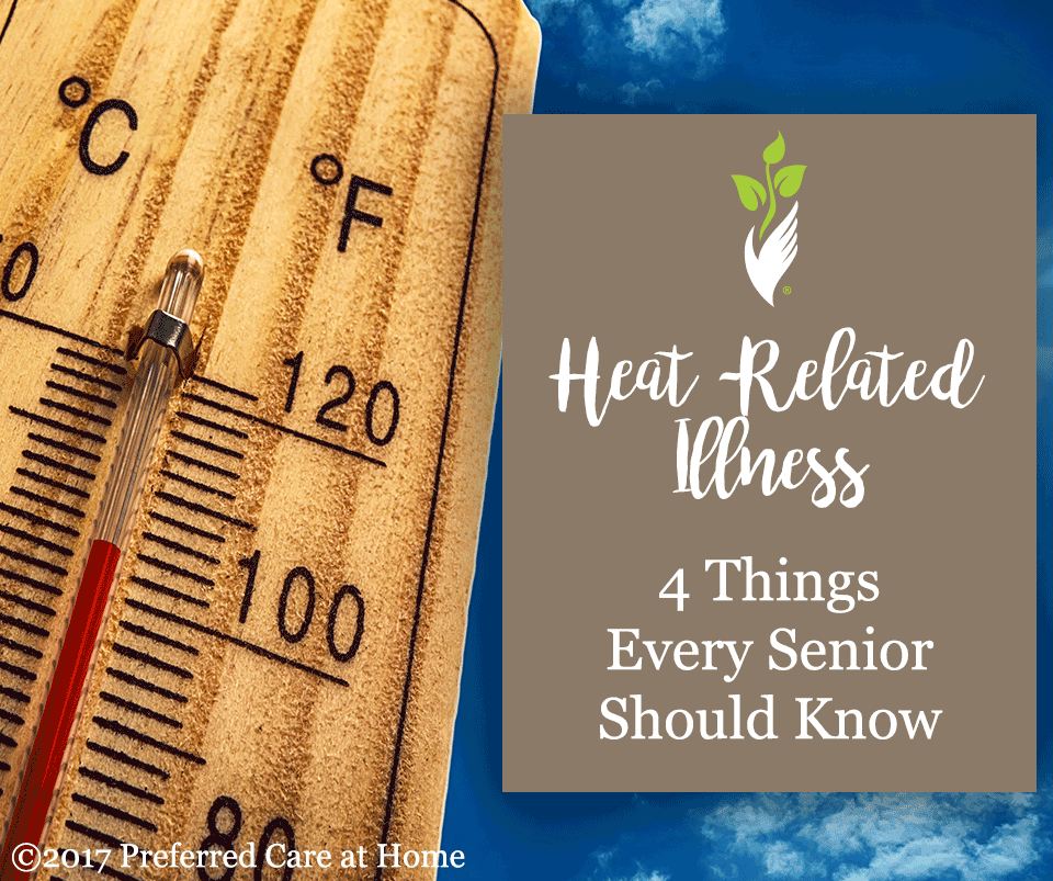 Heat-Related Illness: 4 Things Every Senior Should Know