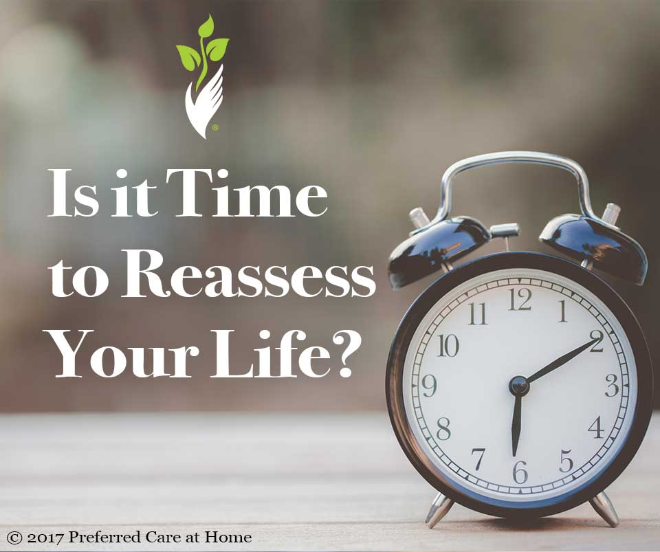 Is it Time to Reassess Your Life?