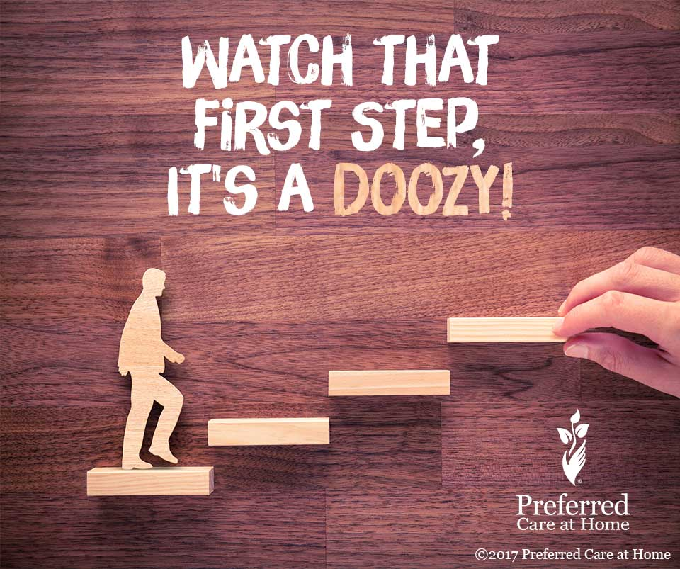 Watch that First Step, it's a Doozy!