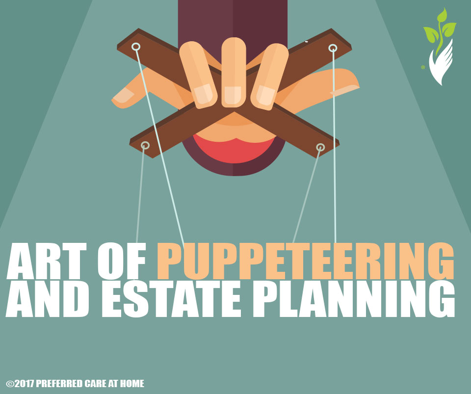 Art of Puppeteering and Estate Planning