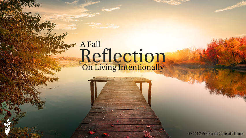 A Fall Reflection on Living Intentionally