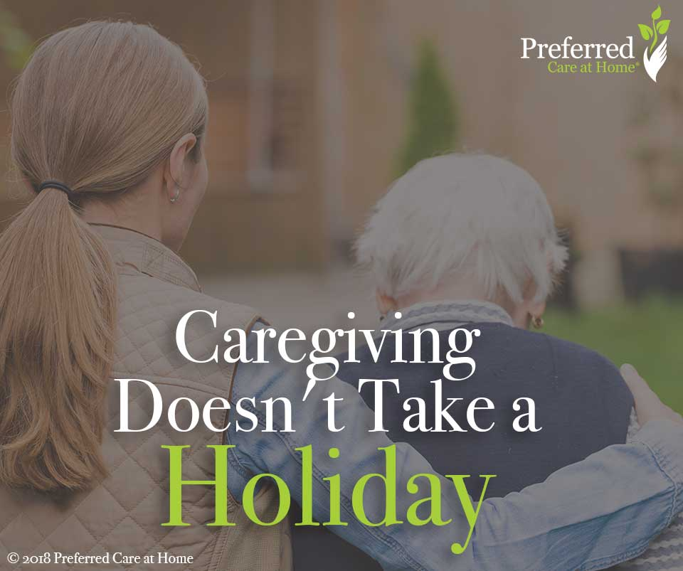 Caregiving Doesn't Take A Holiday