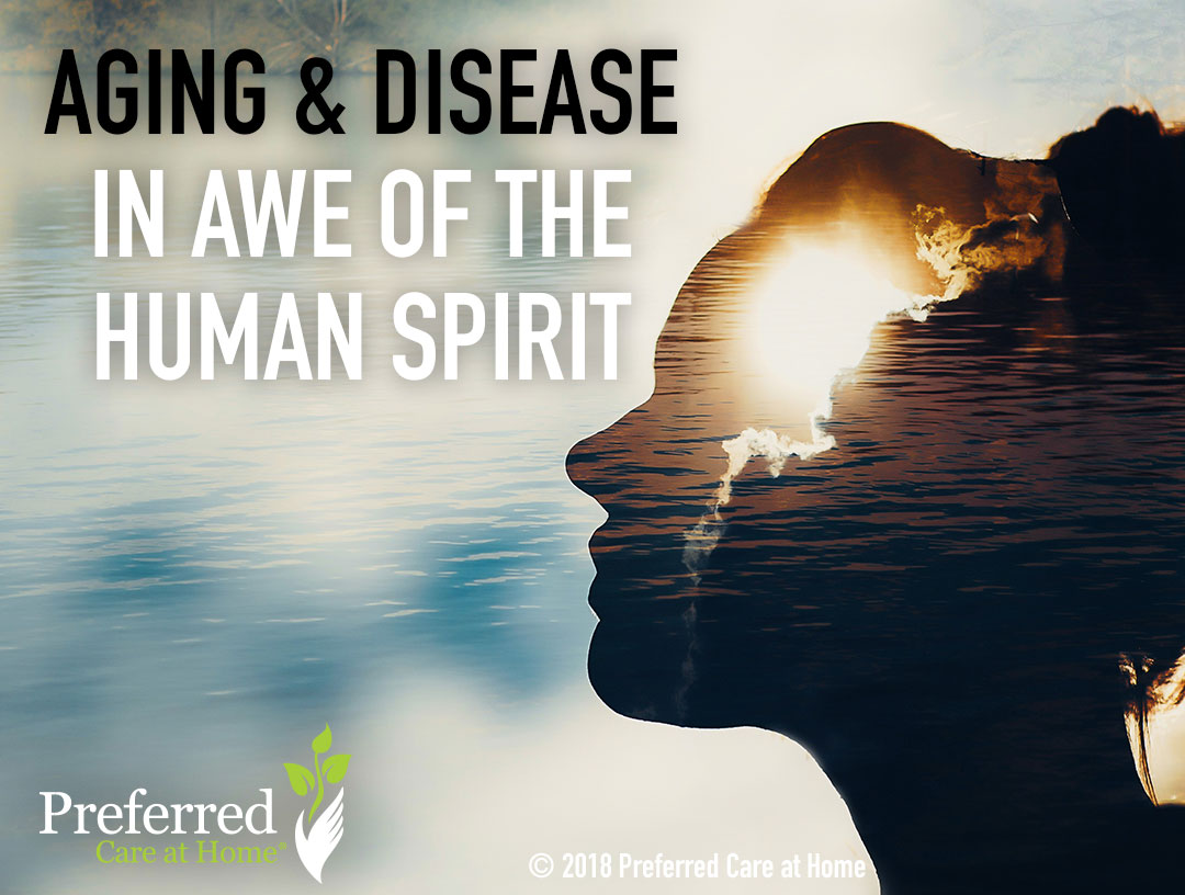 Aging and Disease: In Awe of the Human Spirit