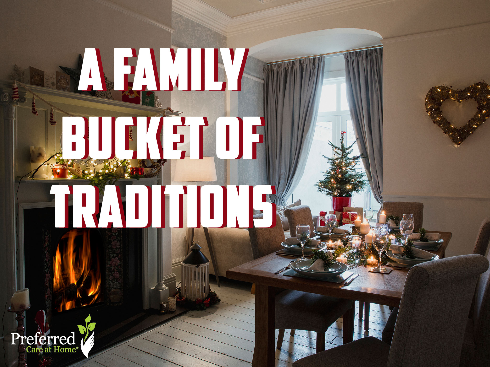 A Family Bucket of Traditions