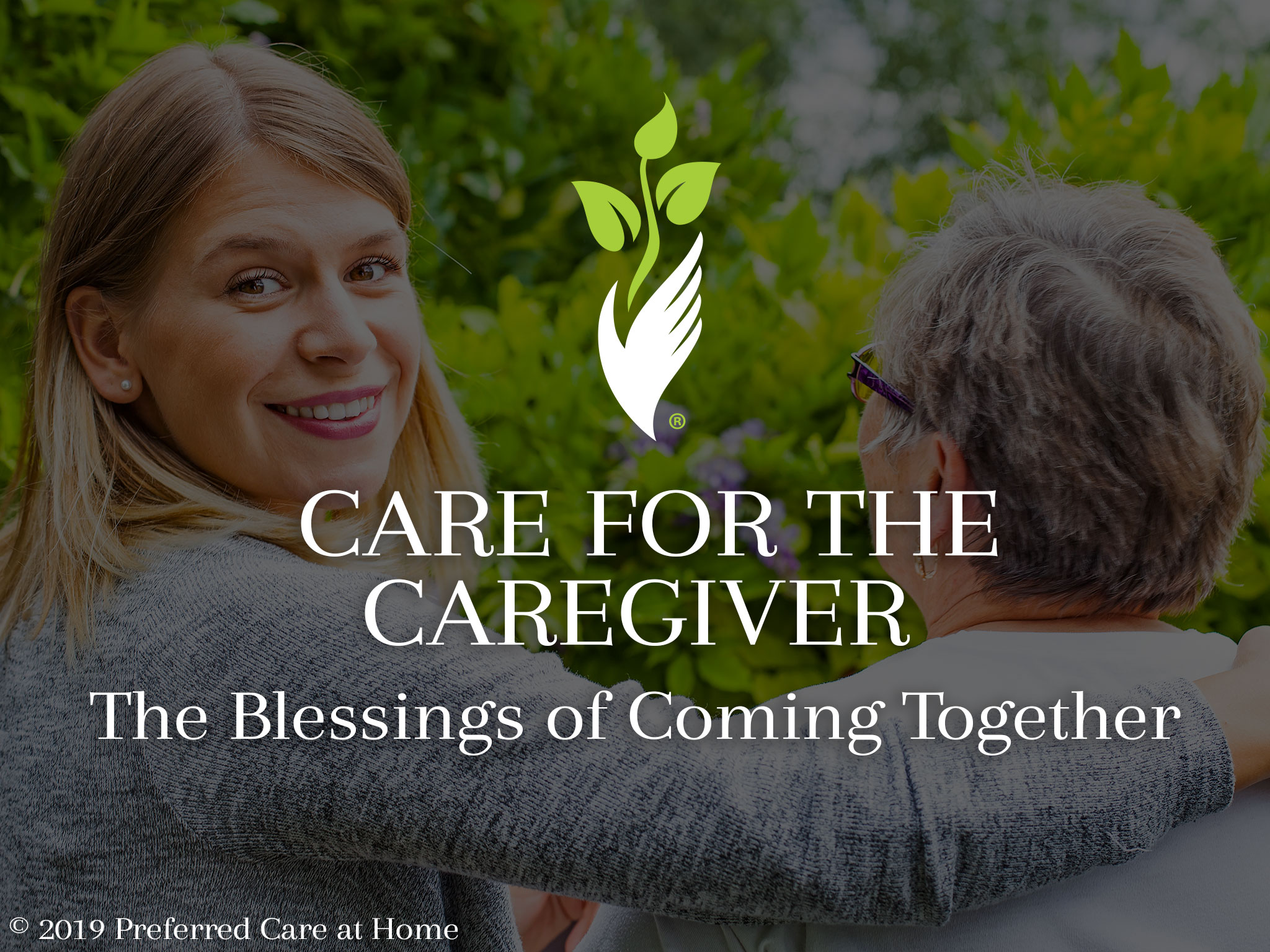Care for the Caregiver — The Blessings of Coming Together