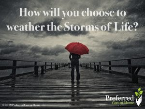Weather the storms of life