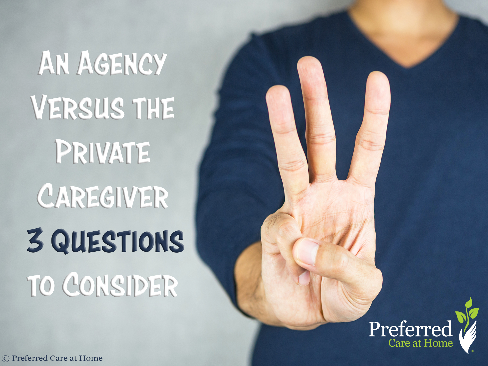 An Agency Versus the Private Caregiver: 3 Questions to Consider