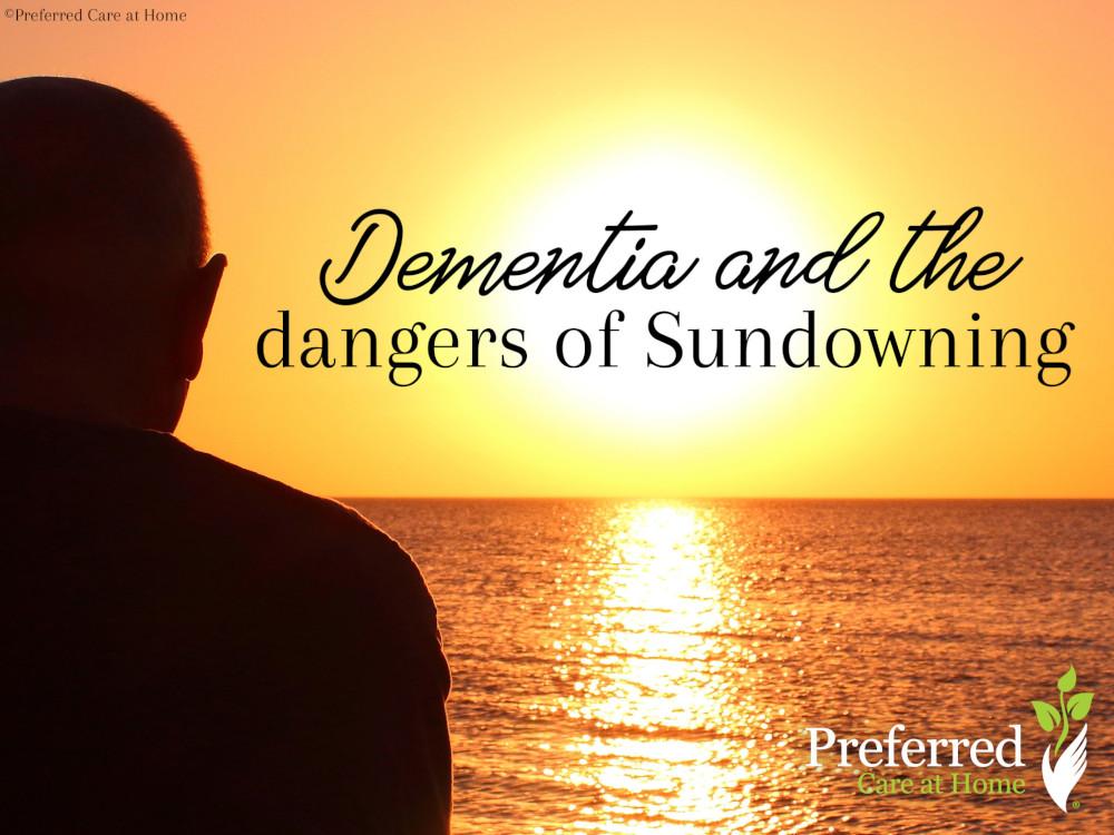 Sundowning, a secret danger of Dementia