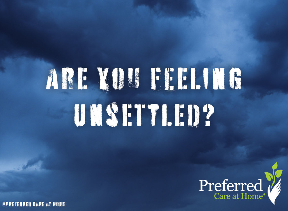 Are You Feeling Unsettled?