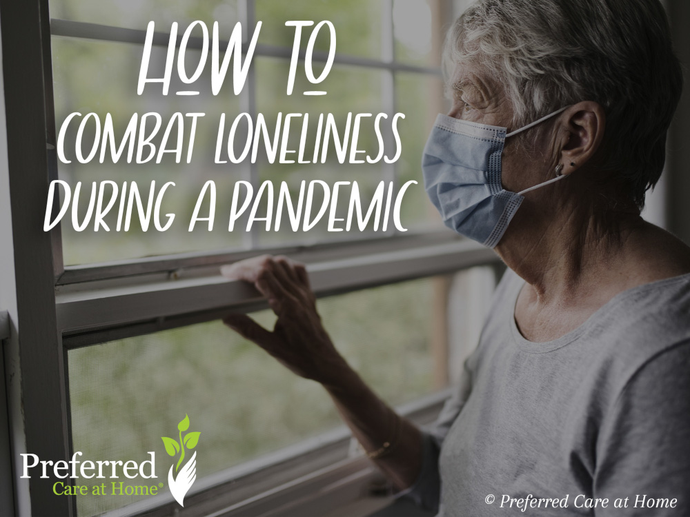Combat Loneliness during a Pandemic