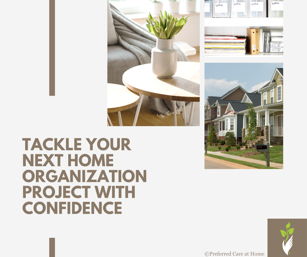 Tackle Your Next Home Organization Project with Confidence