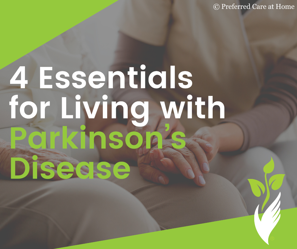 4 Essentials for Living with Parkinson's Disease